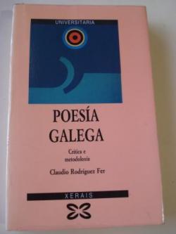 Ver os detalles de:  Poesía galega. Crítica e metodoloxía