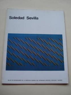 Ver os detalles de:  SOLEDAD SEVILLA. Catálogo Exposición Palacio de Bibliotecas y Museos, Madrid, 1978
