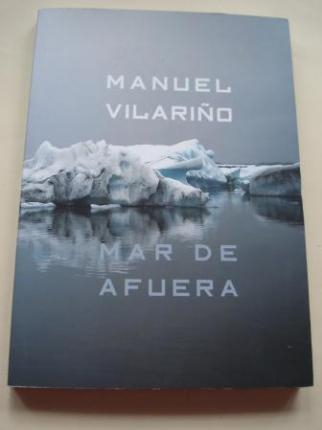 MANUEL VILARIÑO. `Mar de afuera´Catálogo Exposición Círculo de Bellas Artes, Madrid, 2012 (Textos A. Gamoneda, A. Ruiz de Samaniego, Félix Duque, Vincenzo Vitiello...) - Ver os detalles do produto