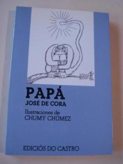 Ver os detalles de:  Papá (De la célula pa cá). (Texto en castellano). Ilustrado por Chumy Chúmez