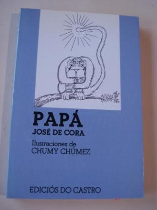 Papá (De la célula pa cá). (Texto en castellano). Ilustrado por Chumy Chúmez - Ver os detalles do produto