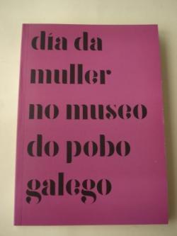 Ver os detalles de:  Día da muller no Museo do Pobo Galego. 9 de marzo de 2017