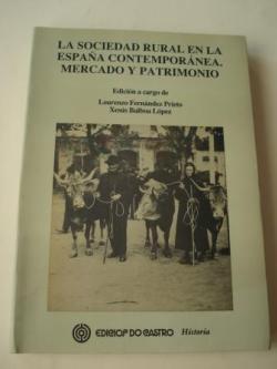 Ver os detalles de:  La sociedad rural en la España contemporánea. Mercado y patrimonio