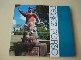 PÉREZ PORTO. Catálogo Exposición Casa da Cultura-Museo do humor, Fene, 2017-2018 - Ver los detalles del producto