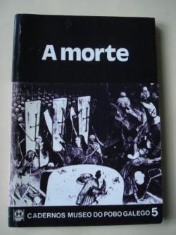 Ver os detalles de:  A morte. Cadernos Museo do Pobo Galego, nº 5