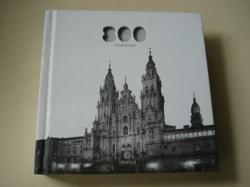 Ver os detalles de:  800 años / instantáneas. Fotografías de Santiago de Compostela