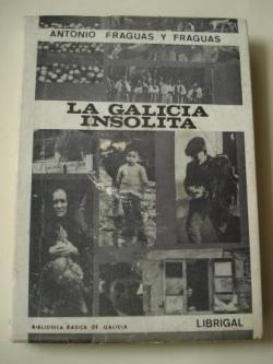 Ver os detalles de:  La Galicia insólita. Tradiciones gallegas
