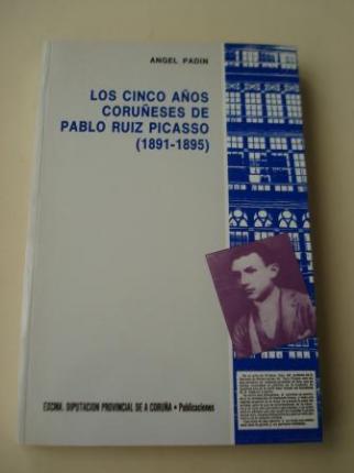 Los cinco años coruñeses de Pablo Ruiz Picasso (1881-1895 - Ver os detalles do produto