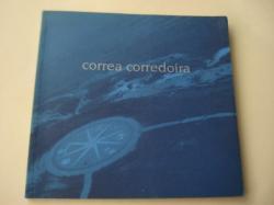 Ver os detalles de:  CORREA CORREDOIRA. Catálogo Exposición Estación Marítima, A Coruña, 1999