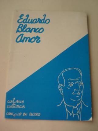 Eduardo Blanco Amor. Cadernos Culturais - Concello de Boiro - Ver os detalles do produto