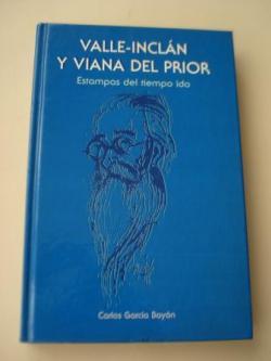 Ver os detalles de:  Valle-Inclán y Viana del Prior. Estampas del tiempo ido