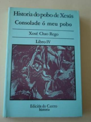 Historia do pobo de Xesús. Consolade ó meu pobo. Libro IV - Ver os detalles do produto