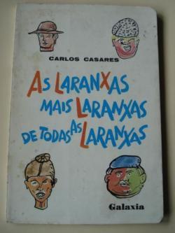 Ver os detalles de:  As laranxas máis laranxas de todas as laranxas (1ª edición). Ilustrado por Luis Seoane