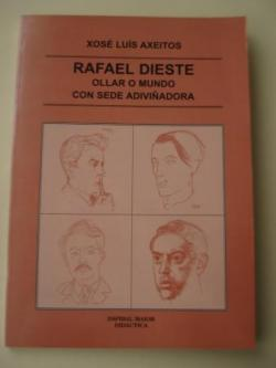 Ver os detalles de:  Rafael Dieste. Ollar o mundo con sede adiviñatoria