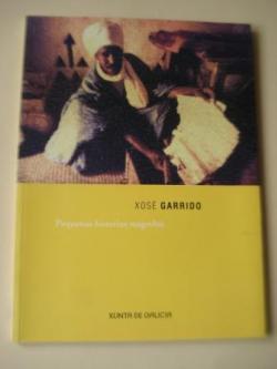 Ver os detalles de:  XOSÉ GARRIDO. Pequenas historias magrebís. Catálogo Exposición