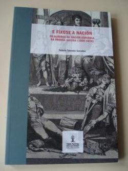 Ver os detalles de:  E fíxose a nación. Os albores da nación española na prensa galega (1808-1814)
