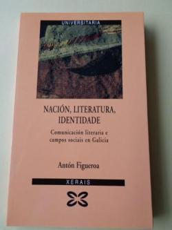 Ver os detalles de:  Nación, literatura, identidade. Comunicación literaria e campos sociais en Galicia