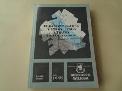 Ver os detalles de:  El gallego, Galicia y los gallegos a través de los tiempos (Ensayos)
