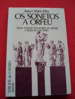 Ver os detalles de:  Os sonetos a Orfeu. Texto orixinal con versión en galego e limiar de Lois Tobío