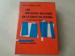 Ver os detalles de:  Los políticos gallegos en la corte de España y la convivencia europea. Galicia en los reinados de Felipe III y Felipe IV