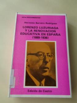 Ver os detalles de:  Lorenzo Luzuriaga y la renovación educativa en España (1889-1936)