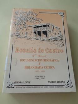 Ver os detalles de:  Rosalía de Castro. Documentación biográfica y bibliografía crítica (1837-1990). Volumen II (1941-1984)