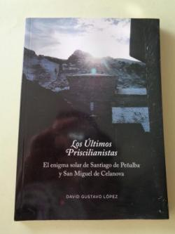 Ver os detalles de:  Los Últimos Priscilianistas. El enigma solar de Santiago de Peñalbar