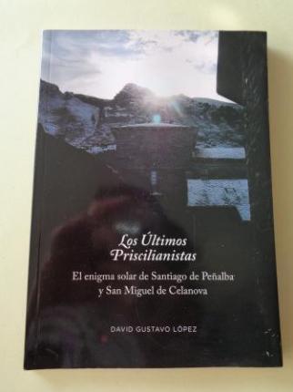 Los Últimos Priscilianistas. El enigma solar de Santiago de Peñalbar - Ver los detalles del producto