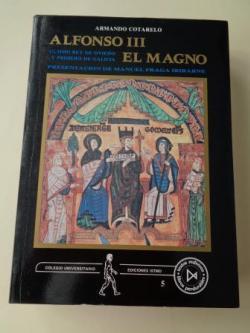 Ver os detalles de:  Alfonso III El Magno. Último rey de Oviedo y primero de Galicia