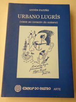 Ver os detalles de:  Urbano Lugrís (viaxe ao corazón do océano)