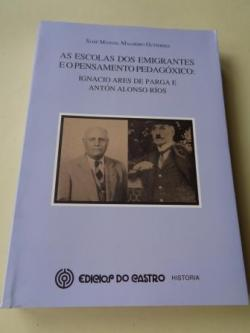 Ver os detalles de:  As escolas dos emigrantes e o pensamento pedagóxico: Ignacio Ares de Parga e Antón Alonso Ríos