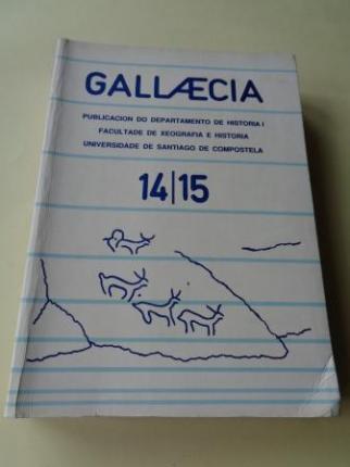 GALLAECIA Nº 14/15. Revista do Departamento de Historia I. Facultade de Xeografía e Historia. USC - Ver os detalles do produto