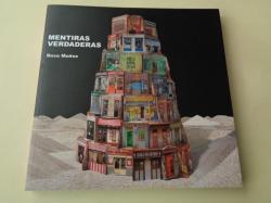 Ver os detalles de:  Mentiras verdaderas. Catálogo Exposición Museo de Arte Contemporáneo, A Coruña, 2010