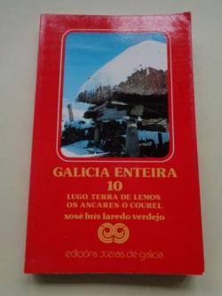 Ver os detalles de:  Galicia enteira 10: Lugo. Terra de Lemos. Os Ancares. O Courel