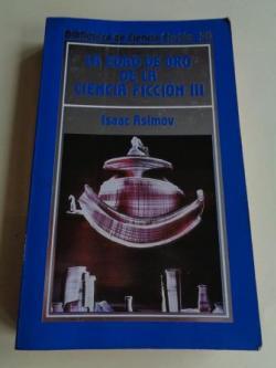 Ver os detalles de:  La edad de oro de la ciencia ficción III (Isaac Asimov recopilador)