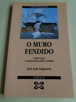 Ver os detalles de:  O muro fendido. Cambio social e comportamento político en Galicia