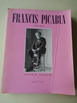 FRANCIS PICABIA (1879-1953). Catálogo Exposición, Madrid, 1985 - Barcelona, 1985 - Ver los detalles del producto