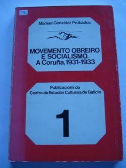 Ver os detalles de:  Movemento obreiro e socialismo. A Coruña, 1931-1933