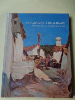 Ver os detalles de:  Da fantasía á realidade. Pintura en Galicia de 1833 a 1936