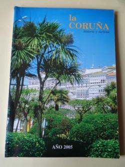 Ver os detalles de:  LA CORUÑA. HISTORIA Y TURISMO. AÑO 2005. Publicación anual