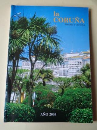 LA CORUÑA. HISTORIA Y TURISMO. AÑO 2005. Publicación anual - Ver os detalles do produto