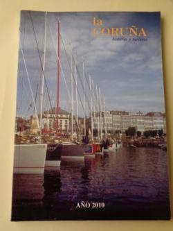Ver os detalles de:  LA CORUÑA. HISTORIA Y TURISMO. AÑO 2010. Publicación anual