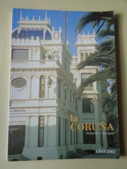 Ver os detalles de:  LA CORUÑA. HISTORIA Y TURISMO. AÑO 2003. Publicación anual