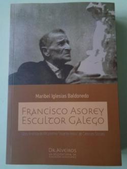 Ver os detalles de:  Francisco Asorey. Escultor galego