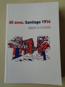 Ver os detalles de:  80 anos. Santiago 1936. Memoria da exposición