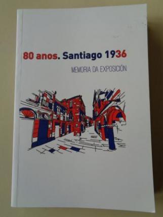 80 anos. Santiago 1936. Memoria da exposición - Ver os detalles do produto