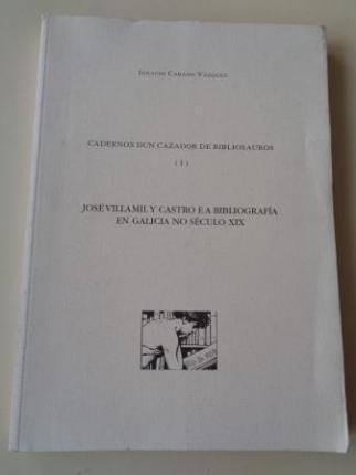 Cadernos dun cazador de bibliosauros (I). José Villamil y Castro e a bibliografía en Galicia no século XIX - Ver los detalles del producto
