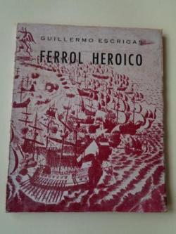 Ver os detalles de:  Ferrol heróico. La defensa de El Ferrol en 1800