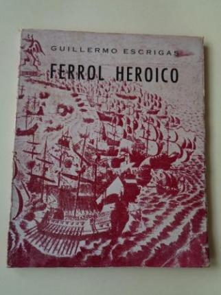 Ferrol heróico. La defensa de El Ferrol en 1800 - Ver los detalles del producto