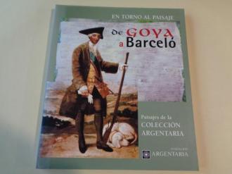 En torno al paisaje de Goya a Barceló. Paisajes de la Colección Argentaria. Catálogo Exposición Museo de Belas Artes da Coruña, 1997-1998 - Ver los detalles del producto